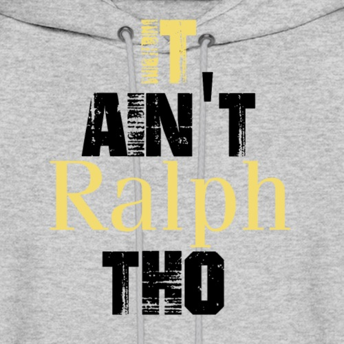 I Ain't Raplh Tho - Men's Hoodie