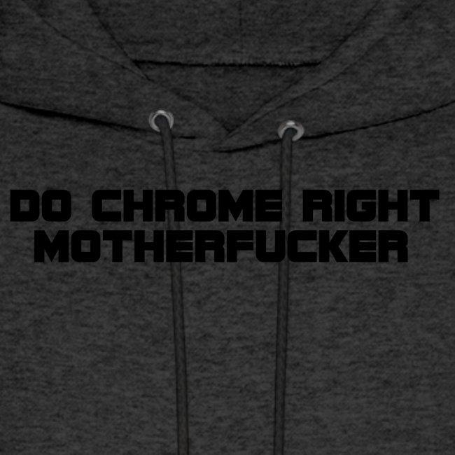 Do Chrome Right
