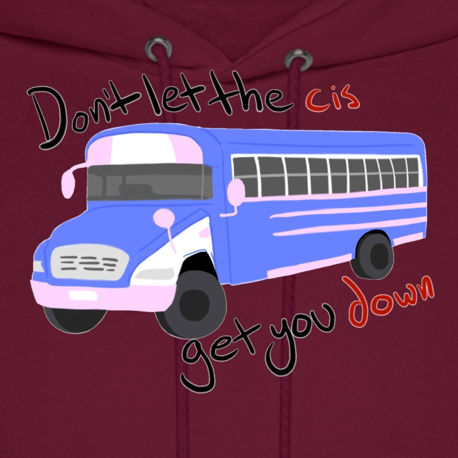 Don't Let The Cis Get You Down (Bus)