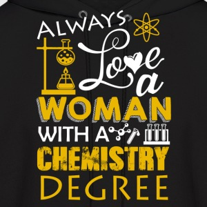 Love Woman With Chemistry Degree Shirt - Men's Hoodie