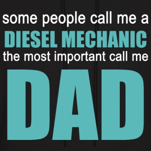 DIESEL MECHANIC The Most Important Call Me Dad - Men's Hoodie