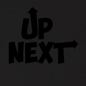 I'M UP NEXT T-SHIRTS AND HOODIES! - Men's Hoodie