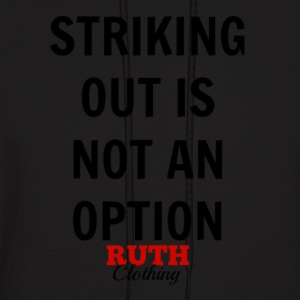 Striking out is not an option - Official Ruth - Men's Hoodie