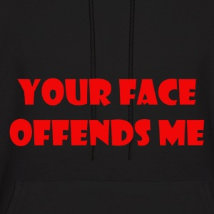 your face offends me - Men's Hoodie