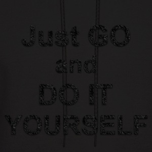 Just GO and DO IT YOURSELF - Men's Hoodie