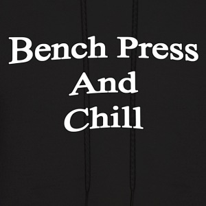 Bench Press and Chill - Men's Hoodie