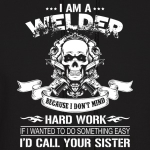 I Am A Welder T Shirt - Men's Hoodie