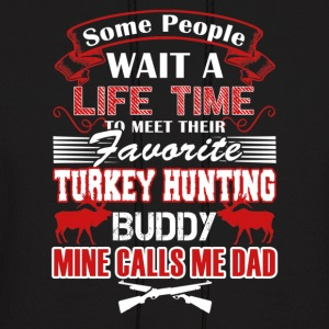 Favorite Turkey Hunting Buddy Shirt - Men's Hoodie