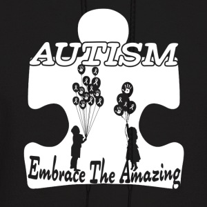 AUTISM EMBRACE THE AMAZING SHIRT - Men's Hoodie