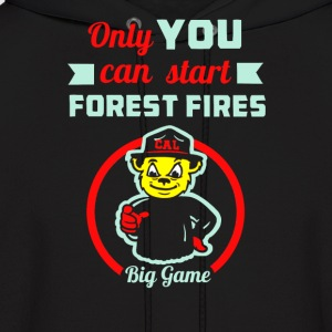 Only you can start forest fires - Men's Hoodie