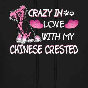 Crazy In Love With Chinese Crested Shirt - Men's Hoodie