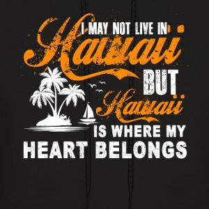 HAWAII IS WHERE MY HEART BELONGS SHIRT - Men's Hoodie