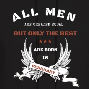 only the best are born in february - Men's Hoodie