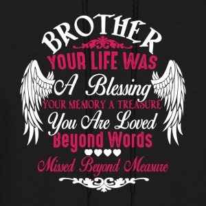 Brother Your Life T Shirt - Men's Hoodie