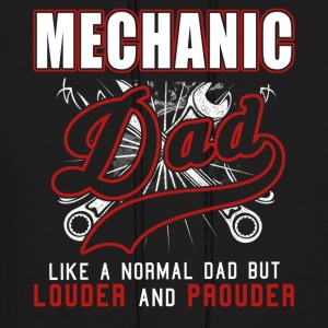Mechanic Dad Like Normal Dad But Louder & Prouder - Men's Hoodie