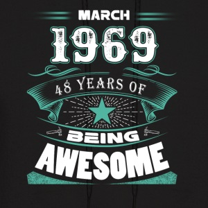 March 1969 - 48 years of being awesome (v.2017) - Men's Hoodie