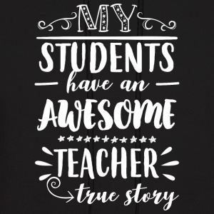 My students have an awesome teacher - true story - Men's Hoodie
