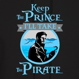 Keep The Prince, I'll Take The Pirate. - Men's Hoodie