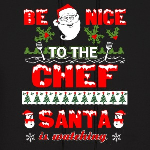 Be nice to the Chef T-Shirts - Men's Hoodie