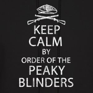 Keep Calm By Order Of The Peaky Blinders. V2. - Men's Hoodie