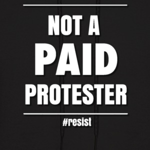 NOT PAID PROTESTER - Men's Hoodie