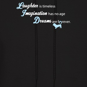 Laughter is timeless Imagination has no age Dreams - Men's Hoodie
