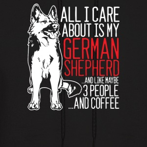 ALL I CARE ABOUT IS MY GERMAN SHEPHERD - Men's Hoodie
