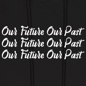 Our Future Our Past - Men's Hoodie