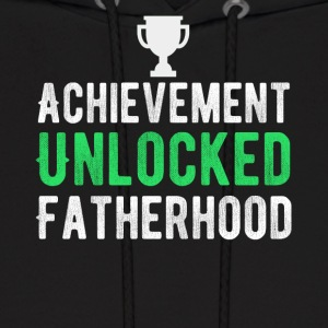 Achievement Unlocked Fatherhood T-Shirt - Men's Hoodie