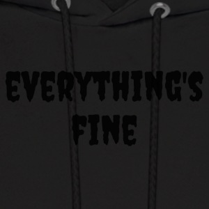 Everything's Fine - Men's Hoodie