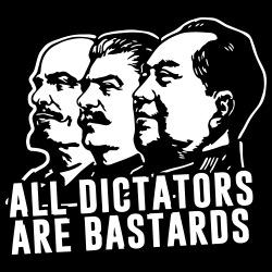 All dictators are bastards