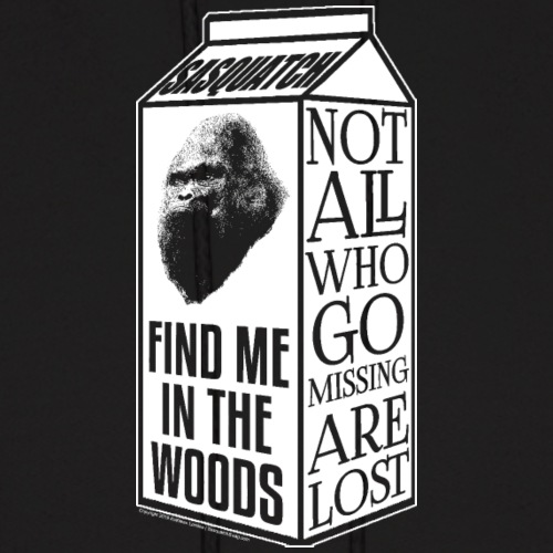 Not All Who Go Missing Are Lost, Sasquatch Bigfoot - Men's Hoodie