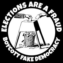 Elections are a fraud - boycott fake democracy