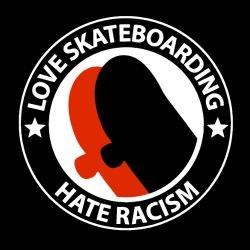 Love skateboarding hate racism