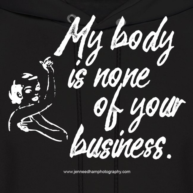 My Body Is None Of Your Business