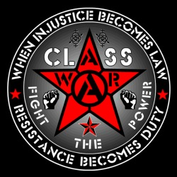 When injustice becomes law resistance becomes duty - class war fight the power