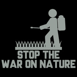 Stop the war on nature