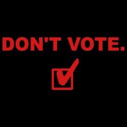 Don\'t vote.
