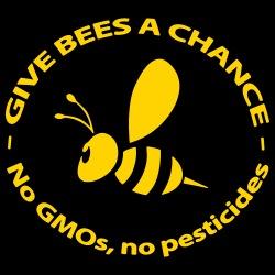 Give bees a chance - No GMO\'s, no pesticides