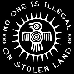 No one is illegal on stolen land
