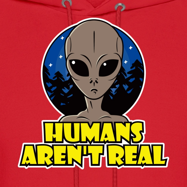 Humans Arent Real