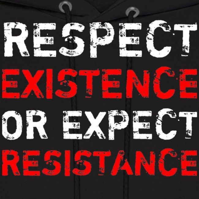 respect existence or expect resistence gif