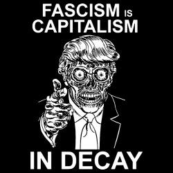 Fascism is capitalism in decay (Zombie Trump)