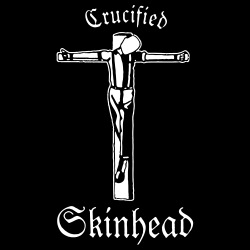Crucified Skinhead