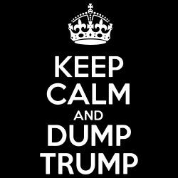 Keep calm and dump Trump