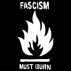 Fascism must burn