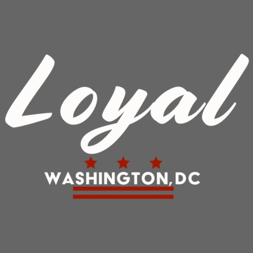 Loyal: Washington DC