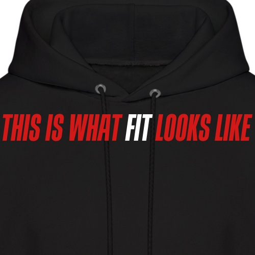 This is what fit looks like - Men's Hoodie