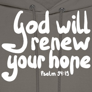 God Will Renew Your Hope - Men's Hoodie