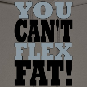 YOU CANT FLEX FAT - Men's Hoodie